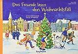 Drei Freunde lösen den Weihnachtsfall: Ein Poster-Adventskalender zum Vor- und Selberlesen