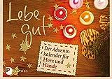 Lebe gut - Der Adventskalender für Herz und Hände