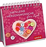100 kleine Herzenswünsche für dich (Geschenkewelt Herzenswünsche)