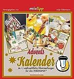 mixtipp Adventskalender 2017 (Kochen mit dem Thermomix)